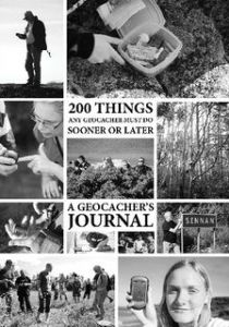 200 Things Any Geocacher Must Do Sooner Or Later Journal / Book